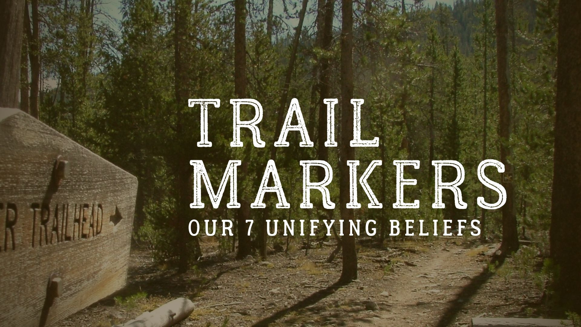 SERMON – Trail Markers – Unifying Belief 1: ONE God