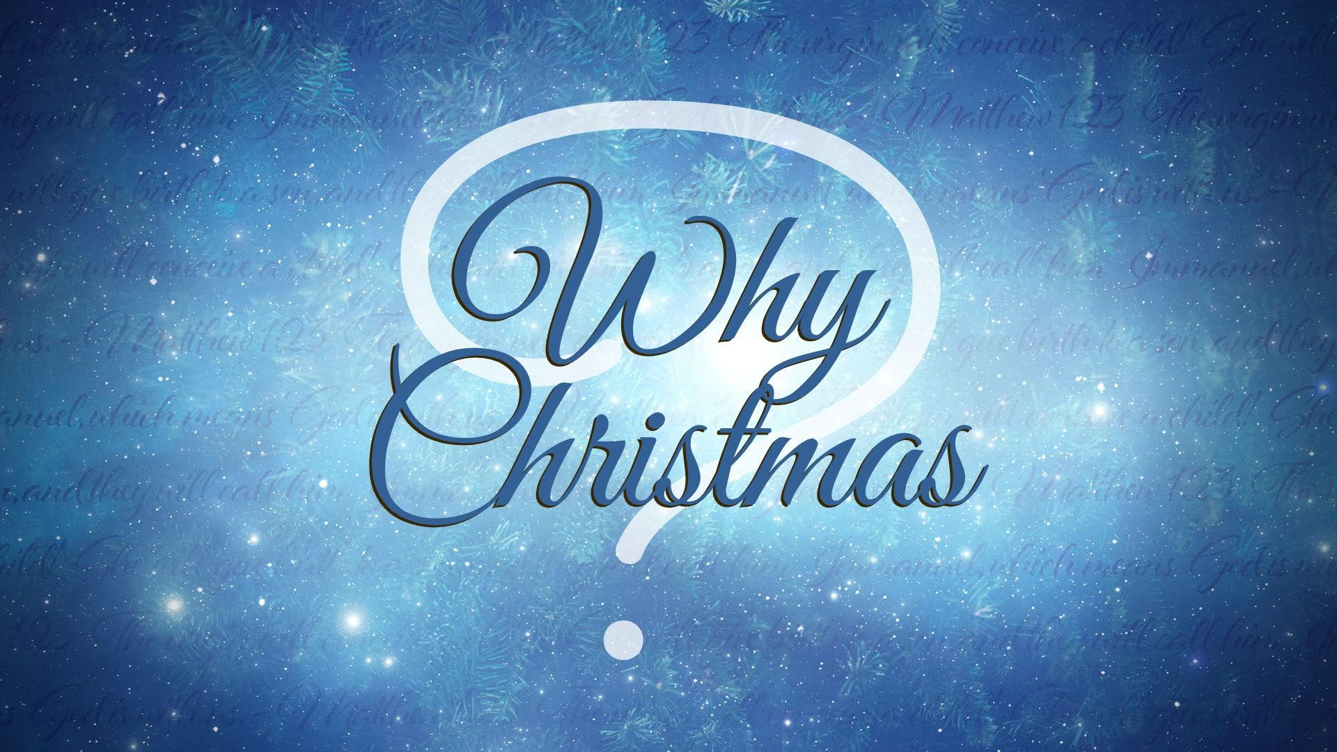 SERMON – Why Christmas?: Jesus came to fulfill the Law and the Prophets